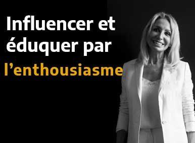 Influencer et éduquer par l'enthousiasme et par l'encouragement ! - Sarah Frachon