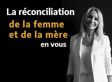 La réconciliation de la femme et de la mère en vous - Sarah Frachon