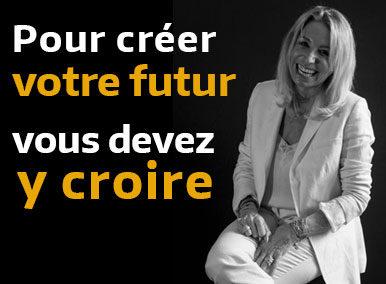 Pour créer votre futur, vous devez y croire