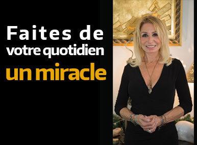 Transformez votre quotidien en miracle !