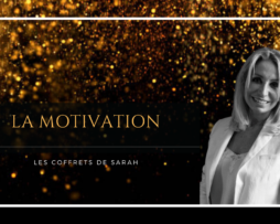 Les coffrets de Sarah-la motivation